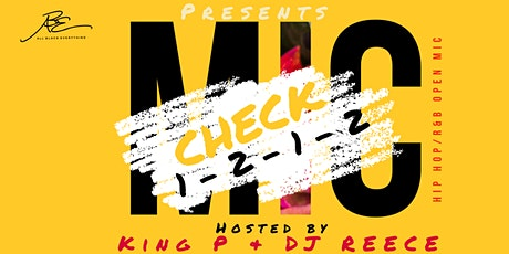 ALL BLACK EVERYTHING Presents MIC CHECK - A Hip Hop/Rap Open Mic tickets