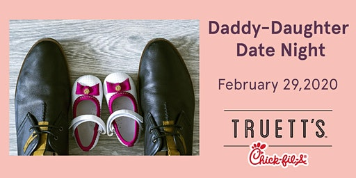 Daddy Daughter Date Night - Truett's Chick-fil-A Rome 2020