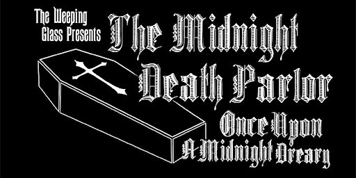 SATURDAY MIDNIGHT DEATH PARLOR: Once Upon A Midnight Dreary