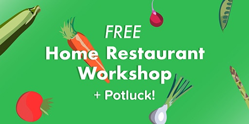 Free Home Restaurant Workshop & Potluck!
