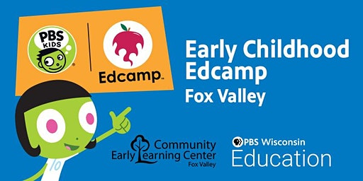 PBS KIDS  Early Childhood Edcamp Fox Valley