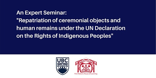 Repatriation of ceremonial objects and human remains under the UN Declaration on the Rights of Indigenous Peoples: An Expert Seminar