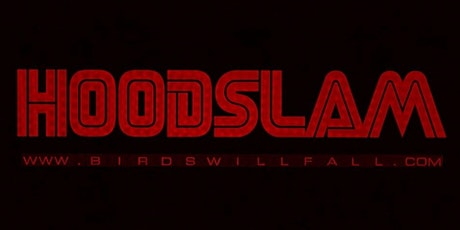 Hoodslam - ENTERTANIA X tickets