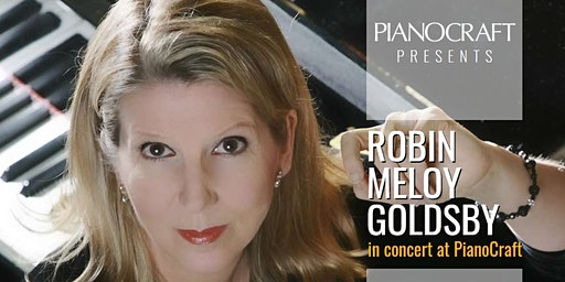 Robin Meloy Goldsby in Concert at PianoCraft