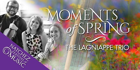 Moments of Spring: The Lagniappe Trio tickets