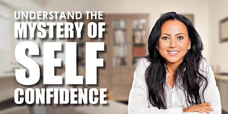 The Mystery of Self-confidence - FREE TALK tickets