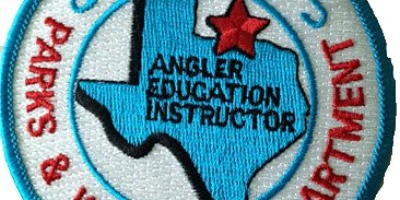 Texas Parks & Wildlife - Angler Education Instructors Class (MUST BE 18 or OLDER)