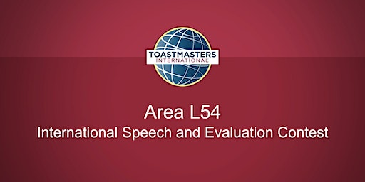 Area L54 - International Speech and Evaluation Contest - Toastmasters