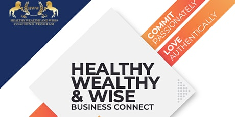 Healthy Wealthy & Wise Biz Connect Feb 2020 EDM tickets