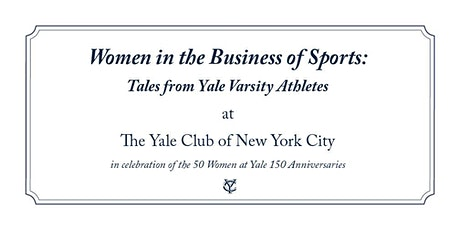 Women in the Business of Sports: Tales from Yale Varsity Athletes tickets