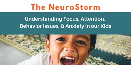 Understanding Focus, Attention, Behavior Issues & Anxiety in our Kids tickets