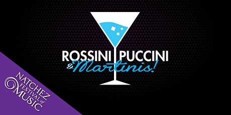 Rossini, Puccini, and Martinis tickets