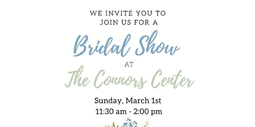 The Connors Center Bridal Show