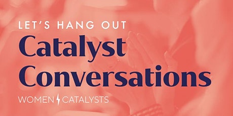 Catalyst Conversations with Iman Abuzeid tickets
