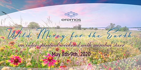 Wild Mercy For The Earth: An Inter-Spiritual Weekend With Mirabai Starr tickets