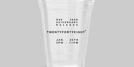 TWENTYFORTYEIGHT® ONE YEAR ANNIVERSARY RELEASE. tickets