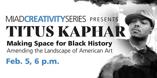 MIAD Creativity Series: Titus Kaphar