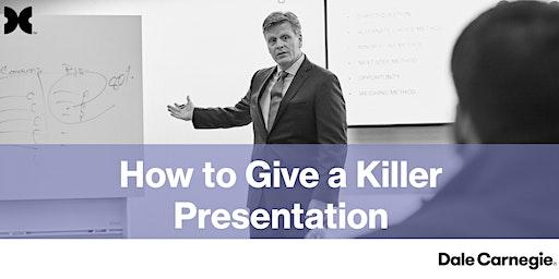 How to Give a Killer Presentation - Dallas