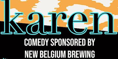 KAREN: Comedy w/ free New Belgium Beer! tickets