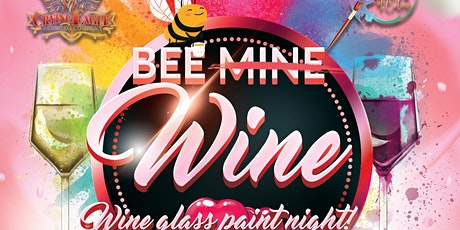 BEE MINE(WINE) wine glass paint night! tickets