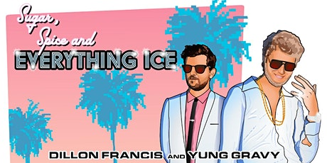 Dillon Francis x Yung Gravy: Sugar, Spice and Everything Ice Tour tickets