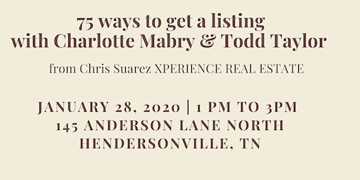 75 ways to get a listing with Charlotte Mabry & Todd Taylor
