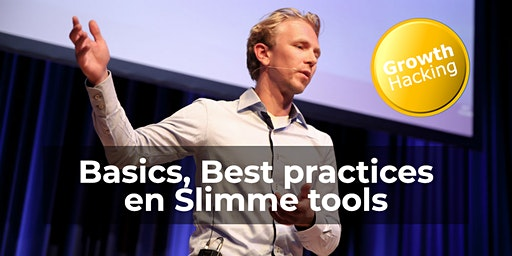 Masterclass: Growth Hacking voor B2B ---> Basics, Best practices en Slimme tools
