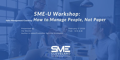 SME Cleveland Workshop:Sales Management/Coaching: How to Manage People, Not tickets