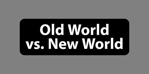 Wine Seminar with Holly: Old World vs. New World