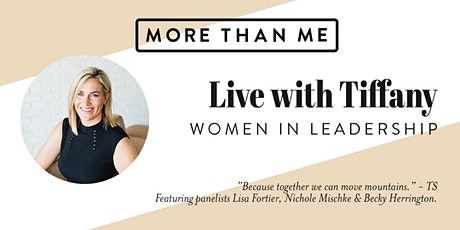 More Than Me: Live with Tiffany - Women In Leadership Event tickets