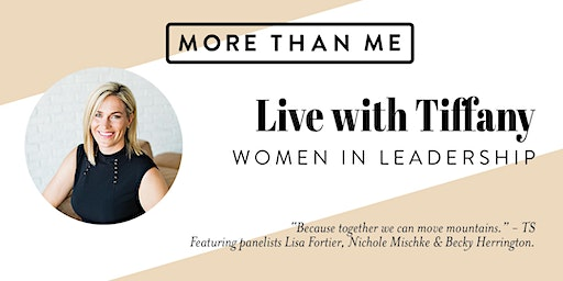 More Than Me: Live with Tiffany - Women In Leadership Event