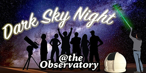 Dark Sky Night : October 17 | Drinks & Canapés under the Stars | Showtime 6:30 PM