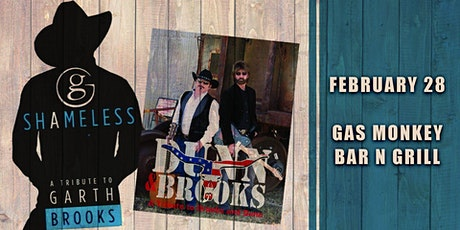 SHAMELESS (GARTH BROOKS TRIBUTE)+DUNN AND BROOKS(BROOKS AND DUNN TRIBUTE) tickets