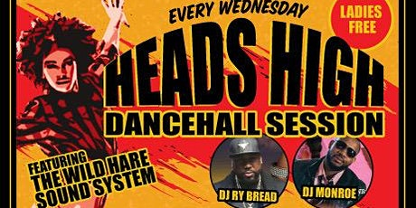HEADS HIGH DANCEHALL SESSION - Ladies Night at The Wild Hare tickets