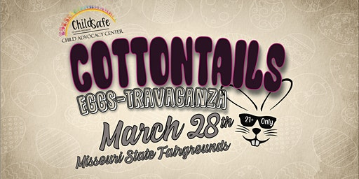 Cottontails EGGS-TRAVAGANZA  21+ event