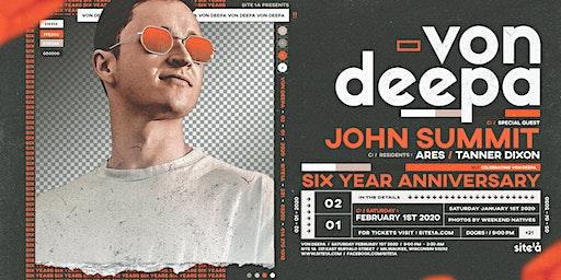 VON DEEPA 6 YEAR ANNIVERSARY : JOHN SUMMIT [at] SITE 1A