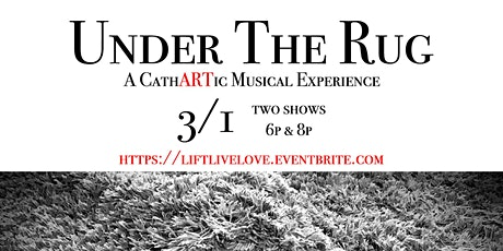 Under The Rug: A CathARTic Musical Experience tickets