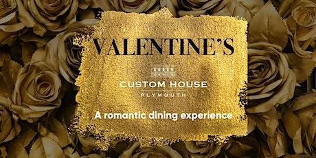 Valentines @ Custom House Plymouth - SATURDAY EVENING tickets