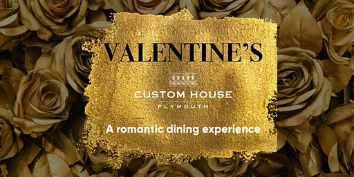 Valentines @ Custom House Plymouth - SATURDAY EVENING