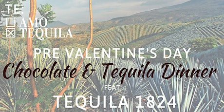 Chocolate & Tequila Dinner with 1824 Tequila tickets