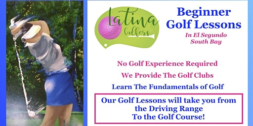 El Segundo 2020 Latina Golfers Beginner Golf Lessons 3:30pm