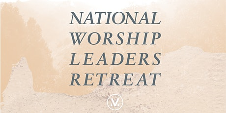 National Worship Leaders Retreat 2020 tickets