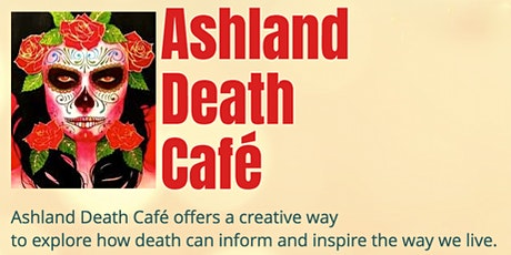 Ashland Death Café ONLINE - June 2020 tickets