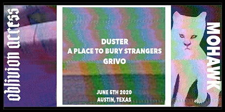 DUSTER (FIRST TX DATE) • A PLACE TO BURY STRANGERS • GRIVO tickets
