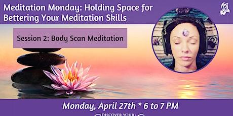 Meditation Monday: Body Scan Meditation tickets