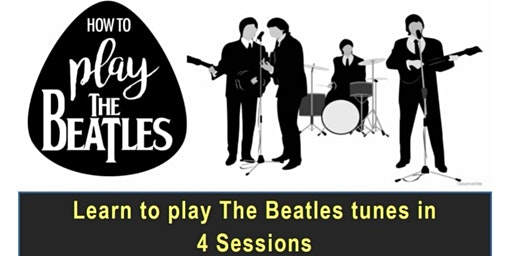 Learn to play the Beatles tune in 4 sessions