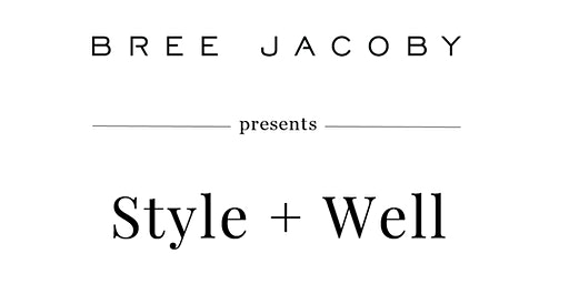 BREE JACOBY  Style + Well