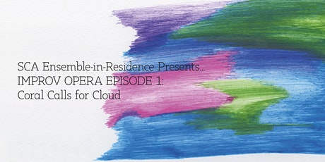 IMPROV OPERA EPISODE 1: Coral Calls for Cloud tickets
