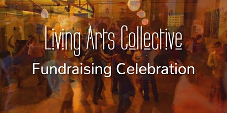 Living Arts Collective Fundraising Celebration tickets