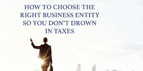 Choose the Right Business Entity So You Don't Drown in Taxes tickets